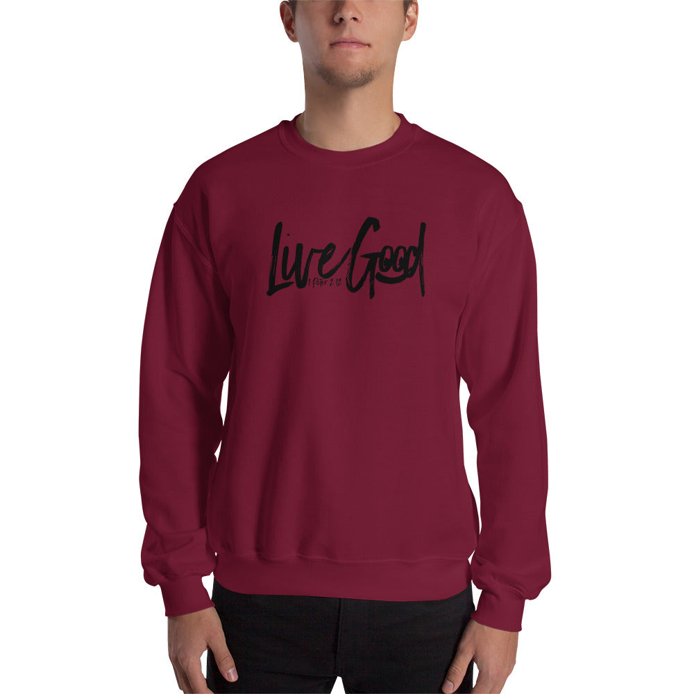 """Live Good"" Sweatshirt"