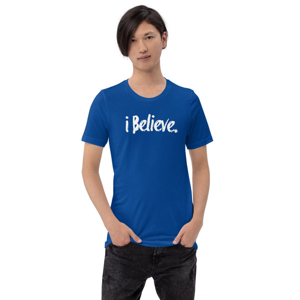 i Believe (white letters) Short-Sleeve Unisex T-Shirt