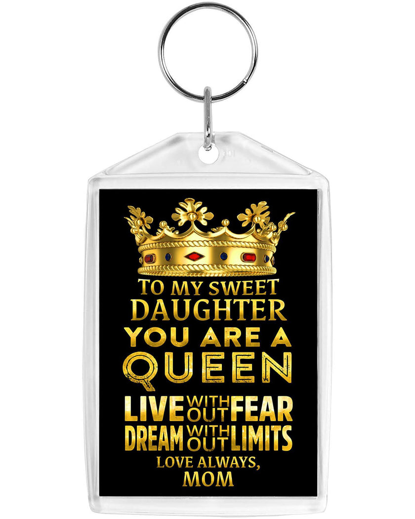 To My Daughter, You Are a Queen - Acrylic Keychain