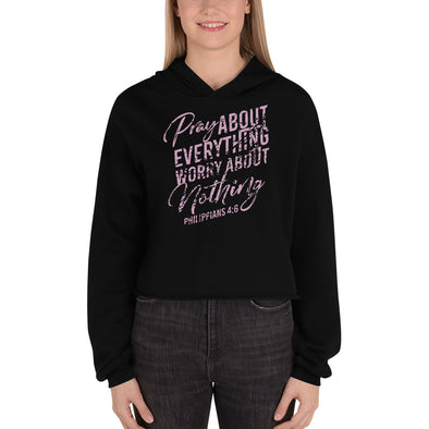 Pray about Everything Worry About Nothing Crop Hoodie - Lavish & Lovely