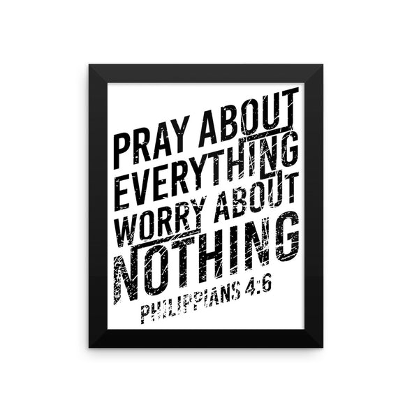 Pray About Everything Worry About Nothing Framed poster - Lavish & Lovely