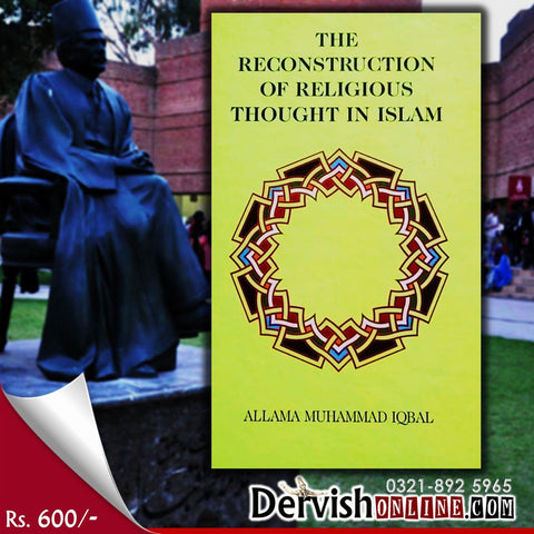 The Reconstruction of Religious Thought in Islam by Muhammad Iqbal - Dervish Designs Online