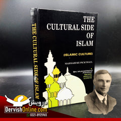 Cultural Side of Islam | Marmaduke Muhammad Pickthall - Dervish Designs Online