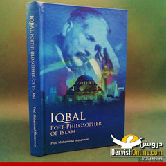 Iqbal: Poet-Philosopher of Islam by Prof. Mirza Muhammad Munawwar - Dervish Designs Online