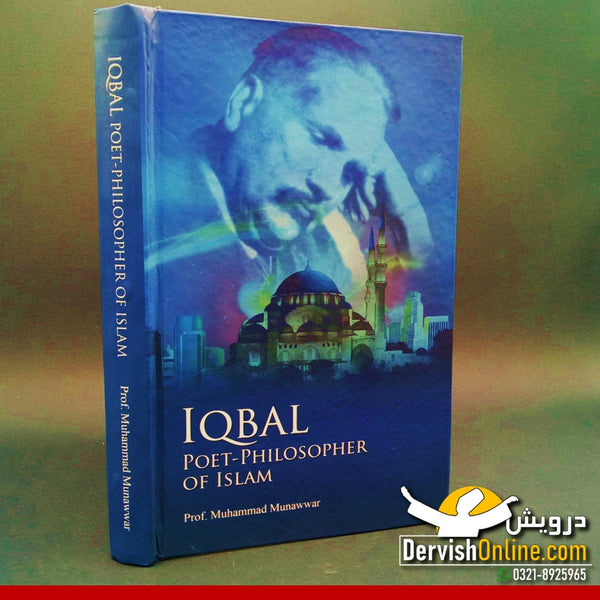Iqbal: Poet-Philosopher of Islam by Prof. Mirza Muhammad Munawwar