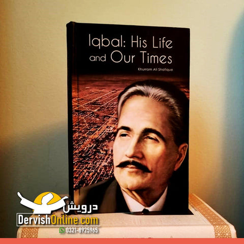 Iqbal: His Life and Our Times - Dervish Designs Online