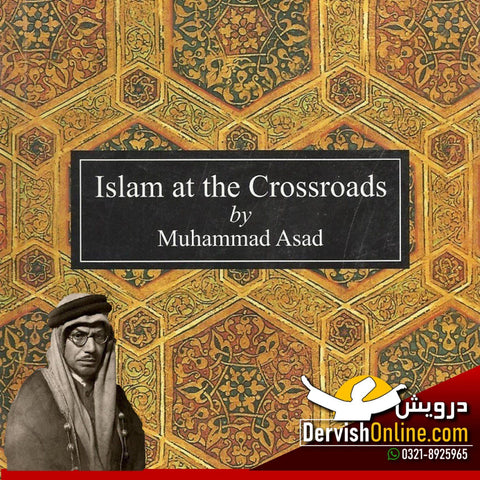 Islam at the Crossroads | Allama Muhammad Asad Books Dervish Designs