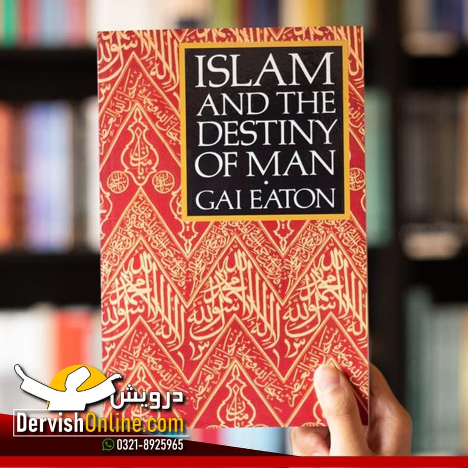 Islam And The Destiny Of Man | Gai Eaton