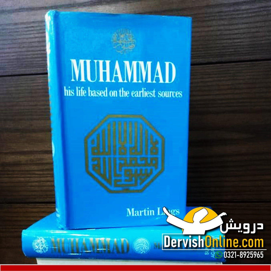 Muhammad (saw) - His Life Base on the Earliest Sources | Martin Lings - Dervish Designs Online