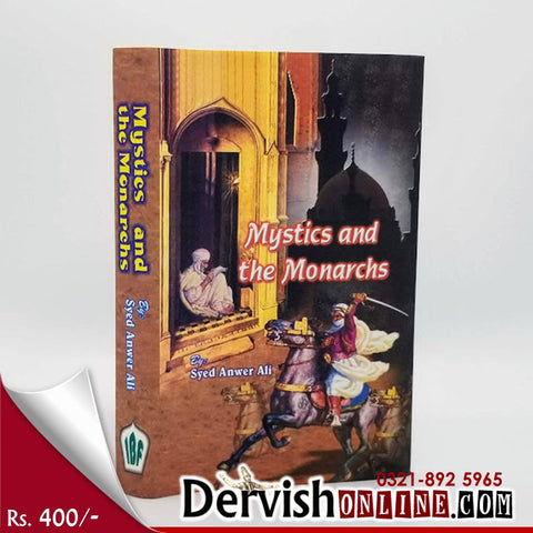 Mystics and The Monarchs by Syed Anwar Ali Books Dervish Designs
