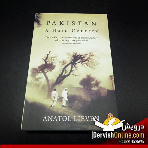 Pakistan – A Hard Country By Anatol Lieven - Dervish Designs Online