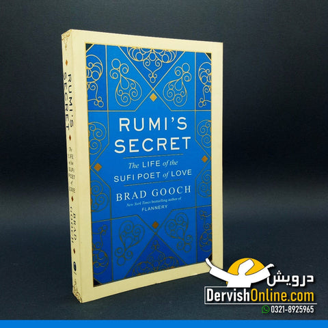 Rumi's Secret: The Life of the Sufi Poet of Love - Dervish Designs Online