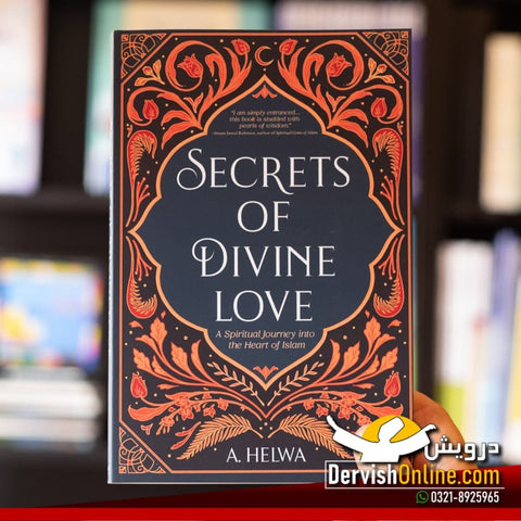 Secrets of Divine Love: A Spiritual Journey into the Heart of Islam | Paperback
