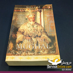 The Last Mughal: The Fall Of A Dynasty Delhi 1857 - Paperback