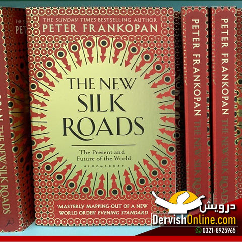 The New Silk Roads: The Present And Future Of The World | PETER FRANKOPAN - Dervish Designs Online