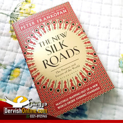 The New Silk Roads: The Present And Future Of The World | PETER FRANKOPAN Books Dervish Designs