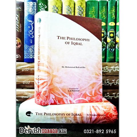 The Philosophy of Iqbal By Dr. Muhammad Rafi-ud-Din - Dervish Designs Online