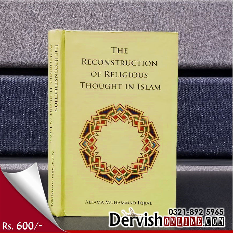 The Reconstruction of Religious Thought in Islam by Muhammad Iqbal