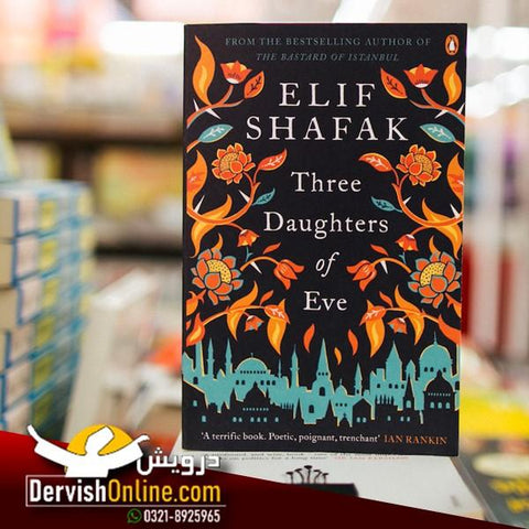 Three Daughters of Eve | Elif Shafak Books DervishDesigns