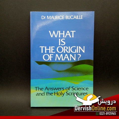 What Is The Origin Of Man | Dr Maurice Bucaille Books Dervish Designs Online