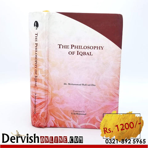 The Philosophy of Iqbal By Dr. Muhammad Rafi-ud-Din Books Dervish Designs