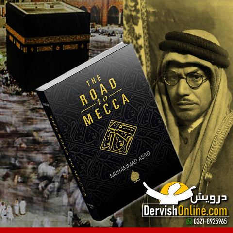The Road To Mecca | Muhammad Asad | Deluxe Edition Books Dervish Designs