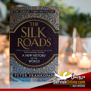 The Silk Roads: A New History of the World Paperback | Peter Frankopan Books Dervish Designs