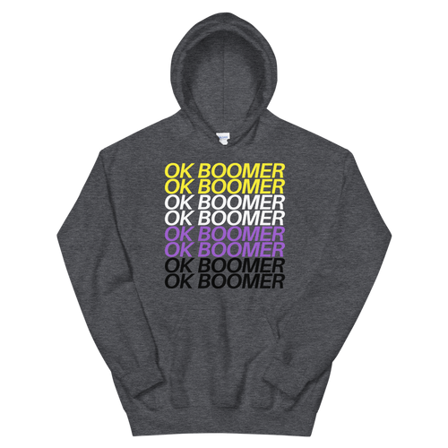 Hooded Sweatshirt - Non-Binary OK BOOMER