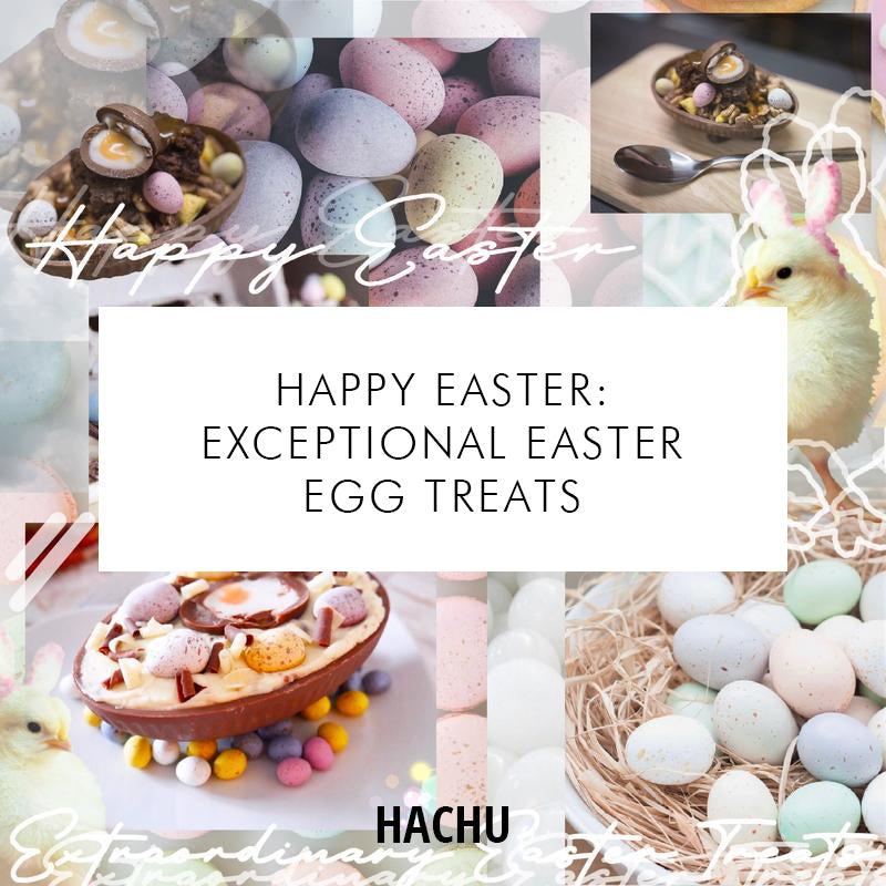 Happy Easter: Exceptional Easter Egg Treats