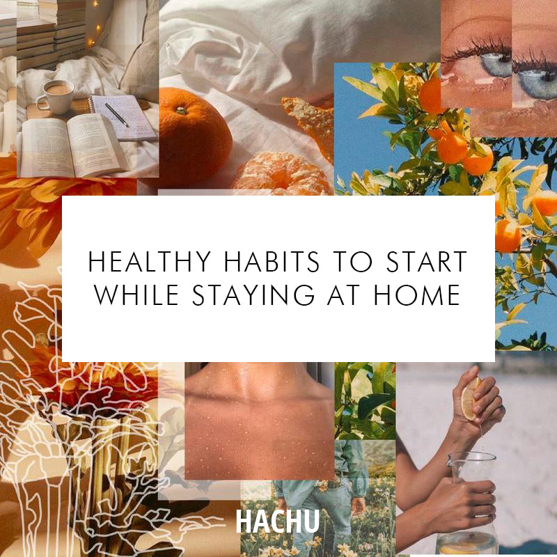 Healthy Habits To Start while Staying at Home