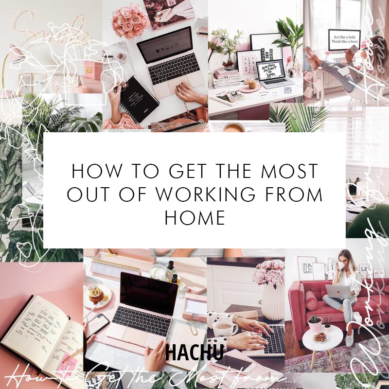 How to Get the Most from Working at Home