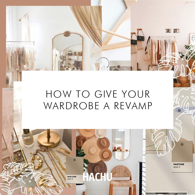 How to Give your Wardrobe a Revamp