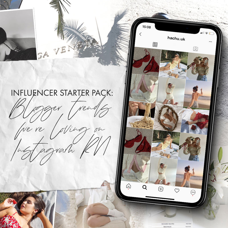 Influencer Starter Pack: Blogger Trends We're Loving On Instagram RN