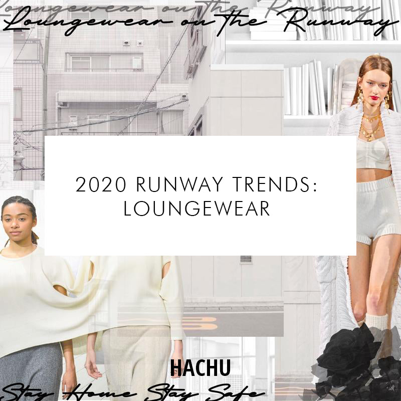 2020 Runway Trends: Loungewear