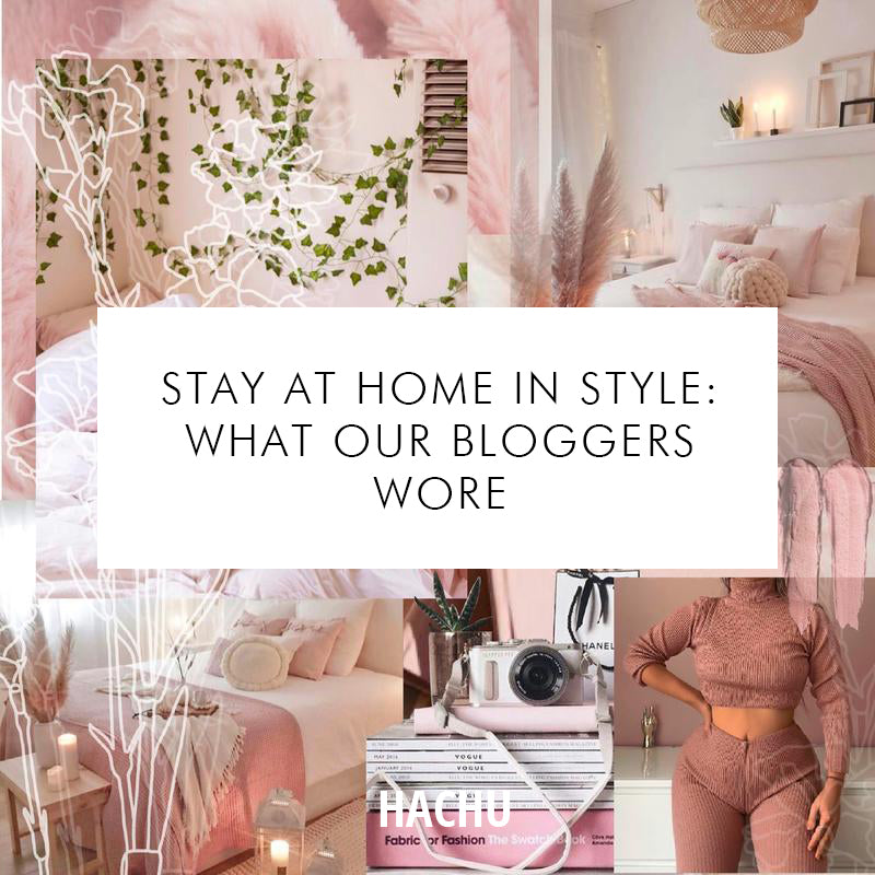 Staying At Home In Style: What our Bloggers Wore