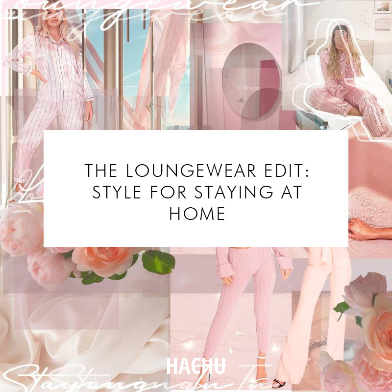 The Loungewear Edit: Style for Staying at Home