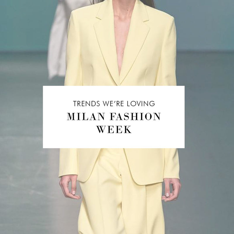 Trends We're Loving: Milan Fashion Week