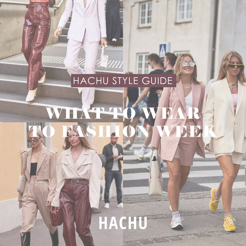 Hachu Style Guide: What To Wear To Fashion Week
