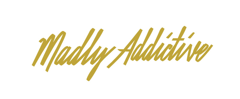 Madly Addictive
