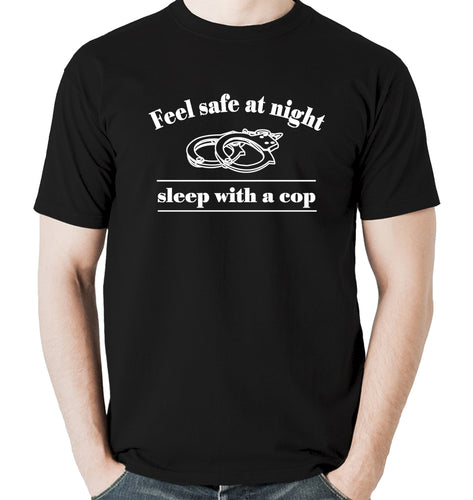 Feel safe at night sleep with a cop Men's t shirt