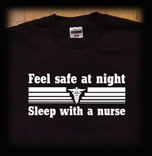 Feel Safe at night sleep with a nurse Men's t shirt