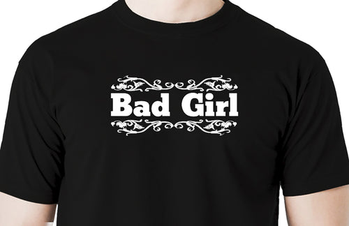 Bad Girl Men's t shirt