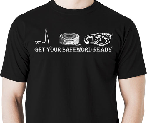 Get your safeword ready Men's t shirt
