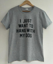 tshirt-femme-I-want-to-hang-out-with-my-dog