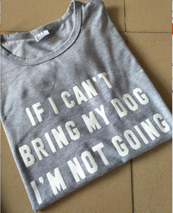 tee-shirt-fashion-homme-femme-if-I-cant-bring-my-dog-im-not-going