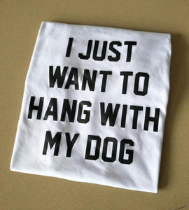 t-shirt-femme-I-want-to-hang-out-with-my-dog-blanc