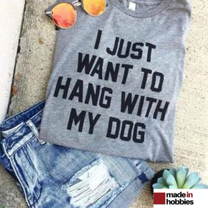 t-shirt-femme-I-want-to-hang-out-with-my-dog