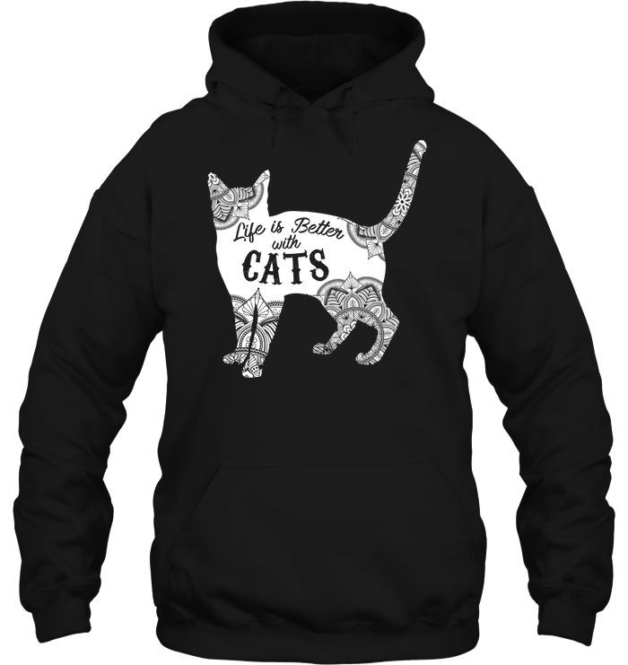 Life Is Better With Cats - Hoodie or Sweater