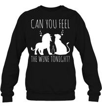 Can You Feel The Wine Tonight - Hoodie or Sweater
