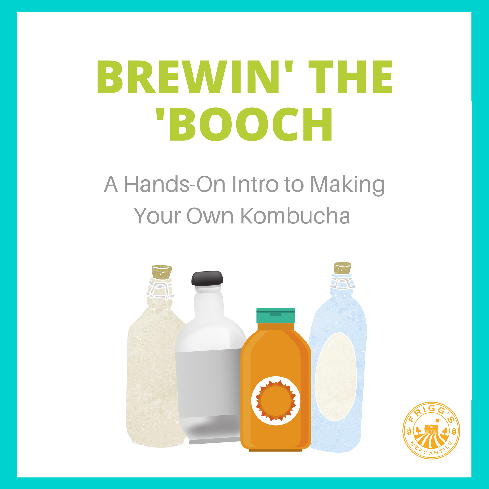 Brewin' the 'Booch - A Hands-On Intro to Kombucha Brewing